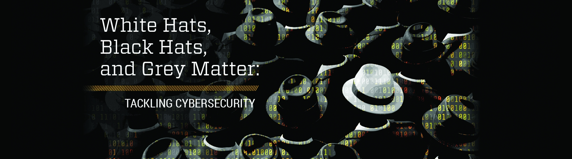 Georgia Tech Cybersecurity_White Hats Black Hats Grey Matter